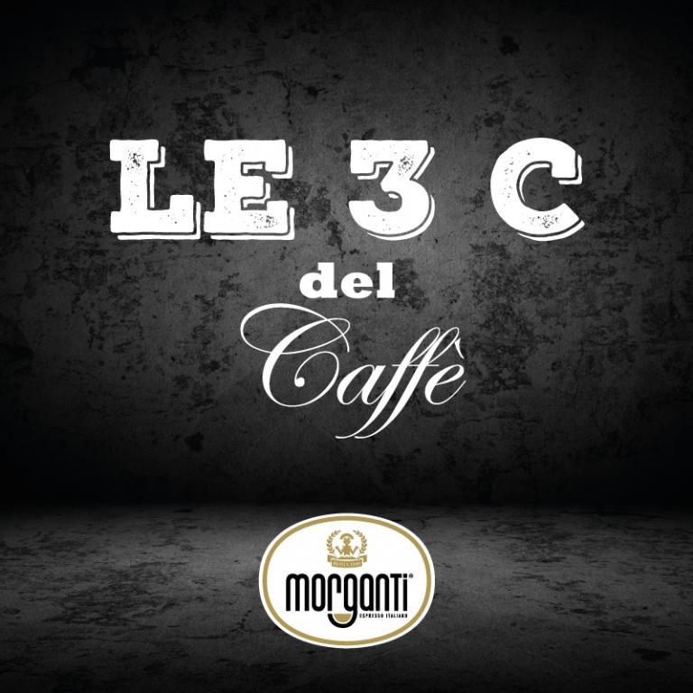 Le 3 C del caffè